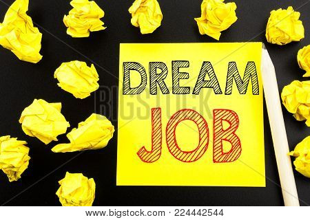 Conceptual Hand Writing Text Caption Showing Dream Job. Business Concept For Dreaming About Employme