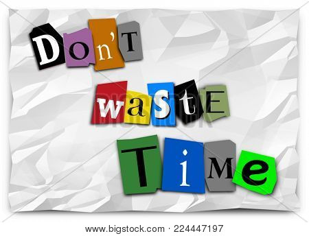 Don't Waste Time Ransom Note Hurry Fast Action 3d Illustration