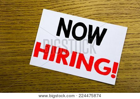 Handwriting Announcement Text Showing Now Hiring. Business Concept For Hire Recruitment Written On W
