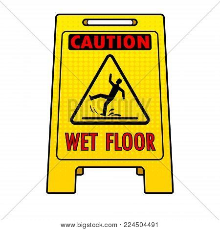 Wet floor sign pop art retro vector illustration. Isolated image on white background. Comic book style imitation.