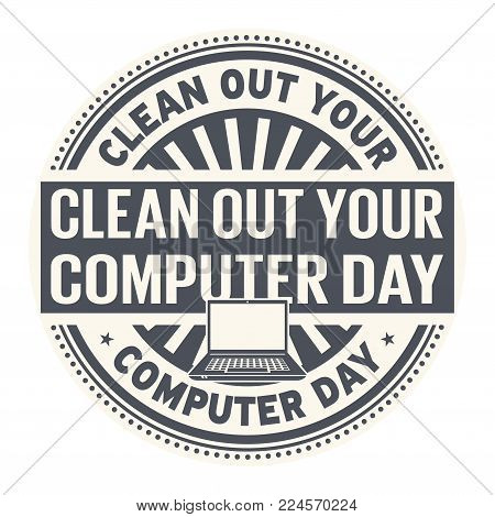 Clean Out Your Computer Day rubber stamp, vector Illustration