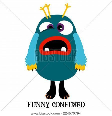 Cute print for t-shirt design with funny monster and text funny confused, vector illustration