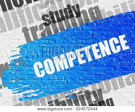 Business Education Concept: Competence on Brick Wall Background with Word Cloud Around It. Competence Modern Style Illustration on the Blue Brushstroke.