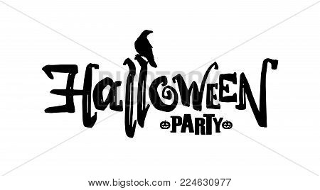 Vector type lettering of Halloween party with silhouette of Raven isolated on white background.