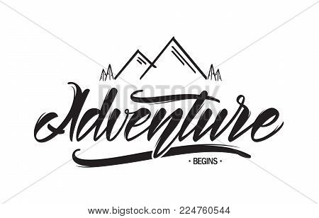 Vector hand drawn emblem with mountains and handwritten lettering of Adventure begins.