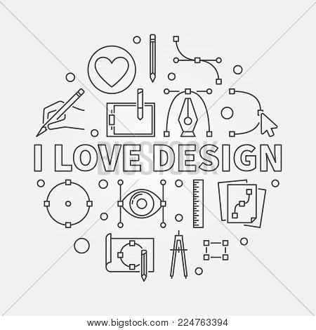 I love design vector illustration. Modern circular symbol made with outline graphic design icons
