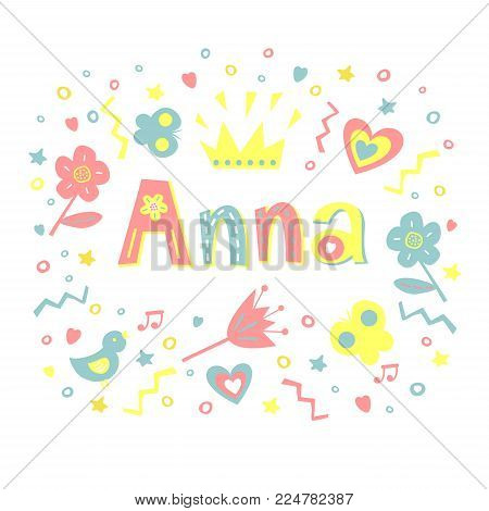 The name ANNA written in a nice font surrounded by flowers, hearts, butterflies. Children s background. Series Girls. Poster. Postcard. Album