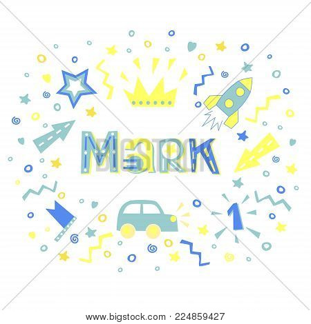 The boys name MARK written in a nice font surrounded by car, stars, rocket and arrows . Children s background. Series Boys. Poster. Postcard. Album
