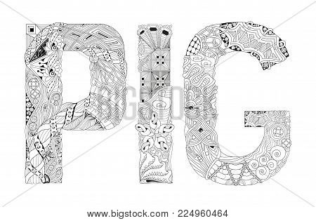 Hand-painted art design. Adult anti-stress coloring page. Black and white hand drawn illustration word PIG for coloring book