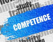 Business Education Concept: Competence on Brick Wall Background with Word Cloud Around It. Competence Modern Style Illustration on the Blue Brushstroke. poster