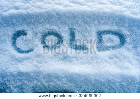 Cold Weather Background. Snow Background. Cold Written On The Snow. Weather Forecast Background. Sno