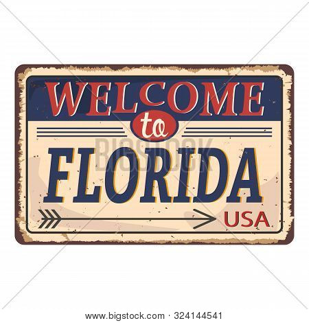 Welcome To Florida - Vector Illustration - Vintage Rusty Metal Sign