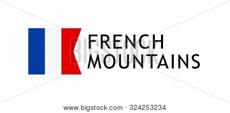 Logotype Template For Tours To French Alpine Mountains, Vector Lovable Intelligible Illustration Wit