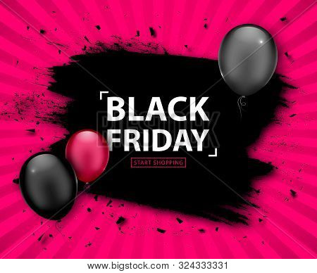 Black Friday Sale Poster. Seasonal Discount Banner With Pink And Black Balloons, Grunge Black Frame