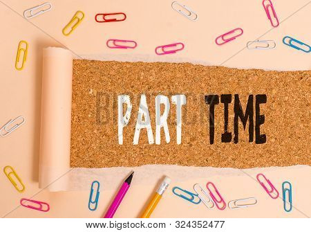 Handwriting text writing Part Time. Concept meaning A work or job that is not peranalysisent but able to perform well. poster