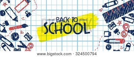 Back To School Banner Illustration Of Fun Highschool Doodles On Childrens Notebook Paper Background.