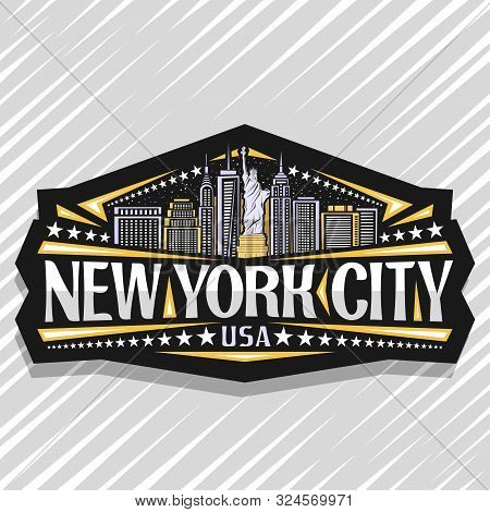 Vector Logo For New York City, Dark Decorative Label With Statue Of Liberty On Background Of Ny Skyl
