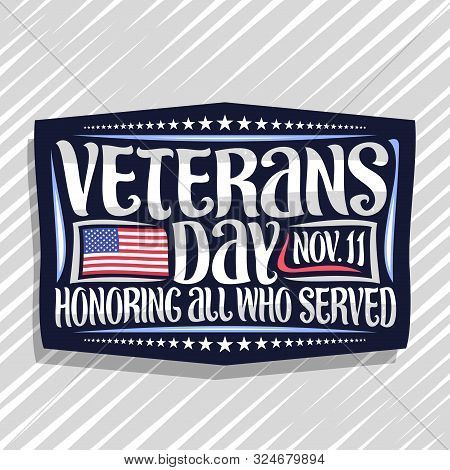 Vector Logo For Veterans Day, Dark Decorative Stamp With Illustration Of National Red And Blue Strip