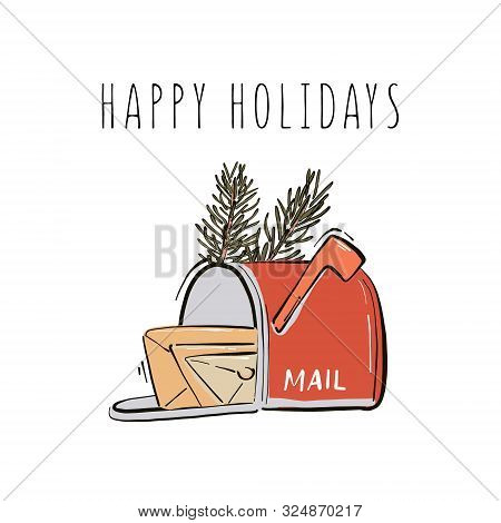 Happy New Year, Merry Christmas Postbox With Mails And Fir Branches Hand-drawn Illustration Winter H