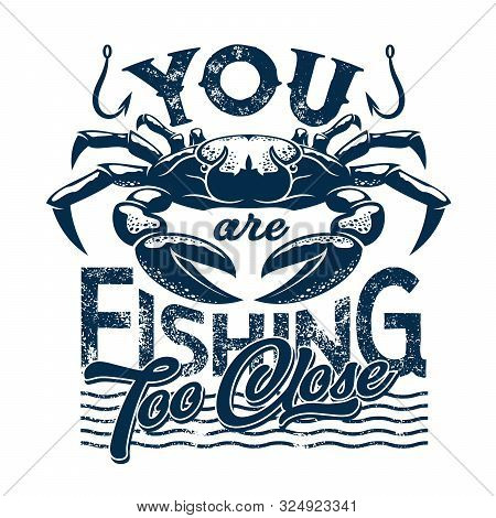 Crab T-shirt Print Template. Vector Marine Crustacean Animal, Sea Fishing Or Ocean Fisher Catch, Fis