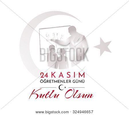 Turkish Holiday Happy Teachers Day. Translation From Turkish: November 24 Happy Teachers Day. Vector