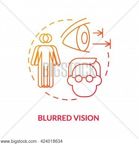 Blurred Vision Concept Icon. Problems With Eyes. Medical Treatment. Curing Eyesight Issues. Seeing B
