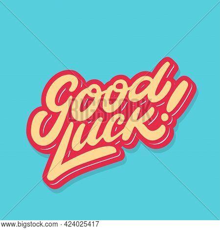Good Luck. Farewell Handwritten Card. Vector Lettering. Vector Illustration.