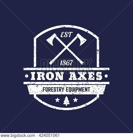 Forestry Equipment Logo, Vintage Emblem With Axes