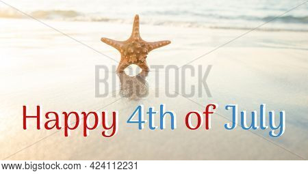 Composition of happy 4th of july text over american flag, starfish and sea. united states of america celebration, holiday, patriotism and independence concept digitally generated image.