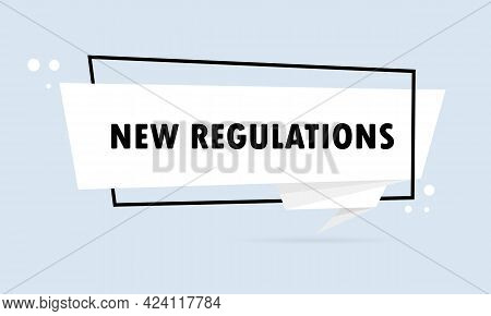 New Regulations. Origami Style Speech Bubble Banner. Sticker Design Template With New Regulations Te
