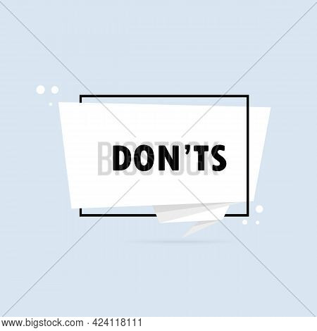 Don Ts. Origami Style Speech Bubble Banner. Sticker Design Template With Don Ts Text. Vector Eps 10.