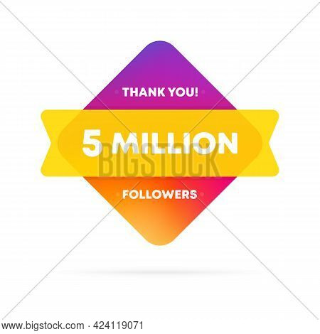 Thank You For 5 Million Followers Banner. Social Media Concept. 5 M Subscribers. Vector Eps 10. Isol