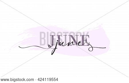 Hello June Card. One Line. Lettering Poster With Text June. Vector Eps 10. Isolated On White Backgro