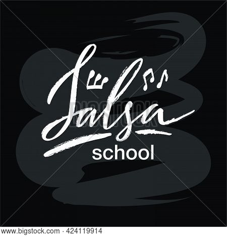 Vector Illustration Of Salsa School Lettering For Banner, Poster, Business Card, Dancing Club Advert