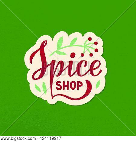 Vector Illustration Of Spice Shop Lettering For Banner, Advertisement, Signage, Catalog, Product Des