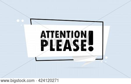 Attention Please. Origami Style Speech Bubble Banner. Poster With Text Attention Please. Sticker Des
