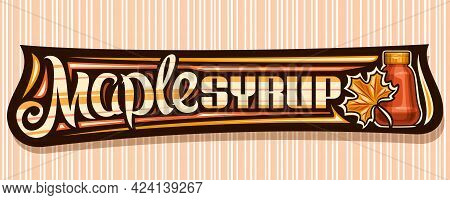 Vector Banner For Maple Syrup, Dark Decorative Signage With Illustration Of Yellow Maple Leaf And Pl