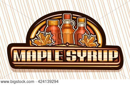 Vector Logo For Maple Syrup, Black Decorative Sign Board With Illustration Of Maple Leaves, Glass An