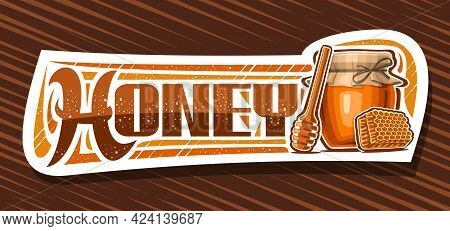 Vector Banner For Honey, Decorative Cut Paper Sign Board With Illustration Of Wooden Honey Dipper, G