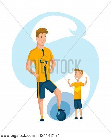 Father Spend Time With Son. Dad And Son Playing Footbol, Happy Family Concept. Fatherhood Flat Carto
