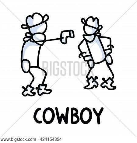 Black And White Drawn Stick Figure Of Cowboy Quick Draw Text. Wild Masculine Fight For Monochrome Fo