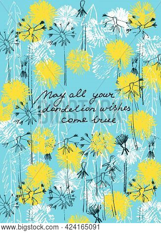 May All Your Dandelion Wishes Come True Vector Card. Hand Drawn Colorful Illustration Of Dandelions,