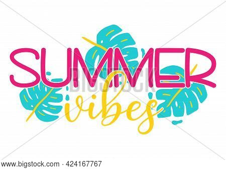Vector Summer Vibes Illustration With Tropical Monstera Leaves Isolated On White Background. Summer