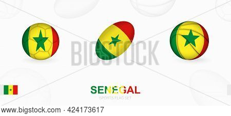 Sports Icons For Football, Rugby And Basketball With The Flag Of Senegal. Vector Icon Set On A Sport