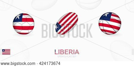 Sports Icons For Football, Rugby And Basketball With The Flag Of Liberia. Vector Icon Set On A Sport