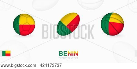 Sports Icons For Football, Rugby And Basketball With The Flag Of Benin. Vector Icon Set On A Sports