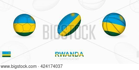 Sports Icons For Football, Rugby And Basketball With The Flag Of Rwanda. Vector Icon Set On A Sports