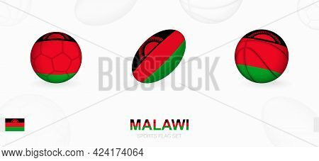 Sports Icons For Football, Rugby And Basketball With The Flag Of Malawi. Vector Icon Set On A Sports