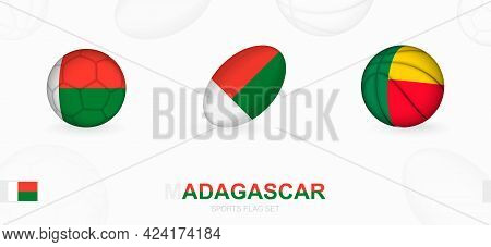 Sports Icons For Football, Rugby And Basketball With The Flag Of Madagascar. Vector Icon Set On A Sp