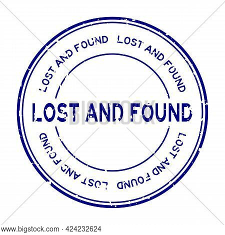 Grunge Blue Lost And Found Word Round Rubber Seal Stamp On White Background